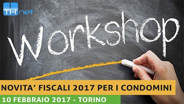 WORKSHOP: NOVITA' FISCALI 2017 PER I CONDOMINI